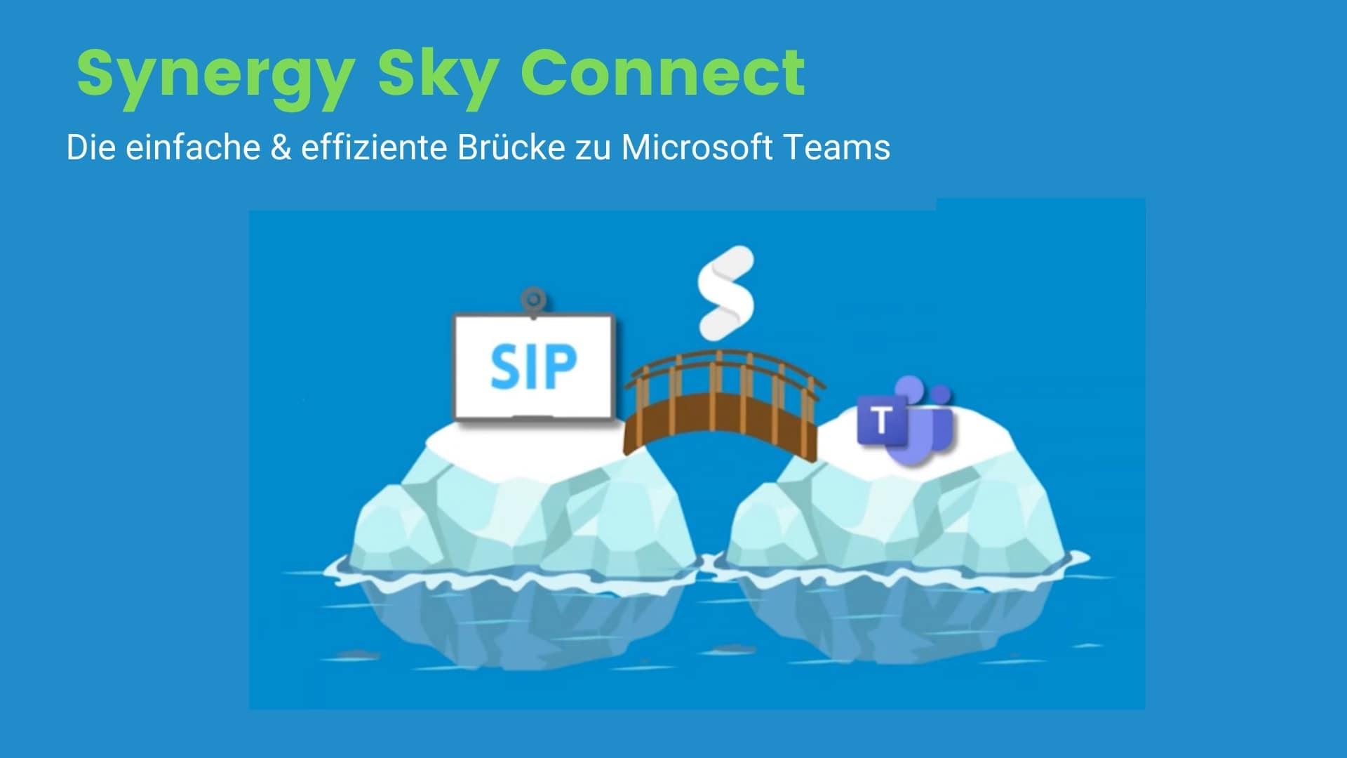 Synergy Sky Connect, die Brücke zu Microsoft Teams